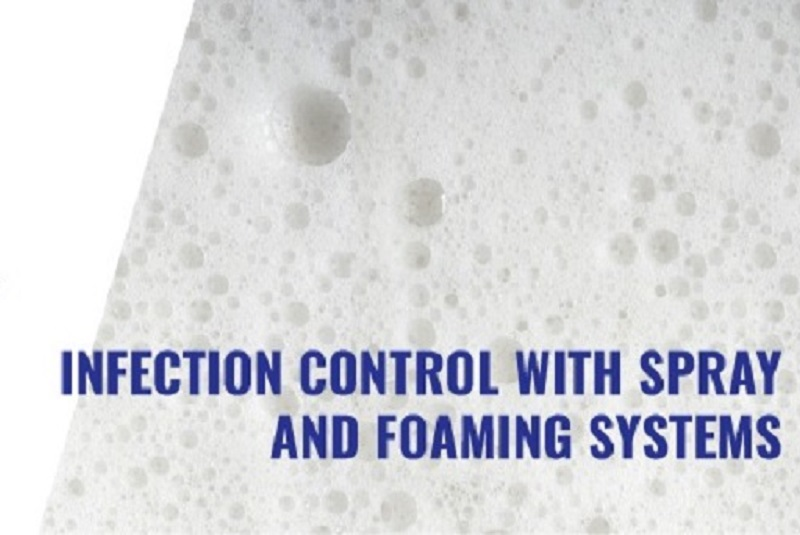 Infection control with spray and foaming systems