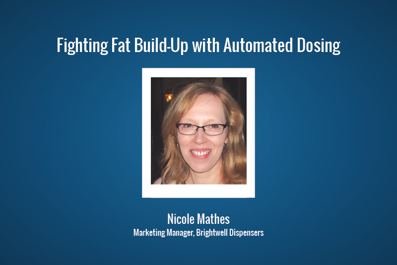 Fighting Fat Build-Up with Automated Dosing