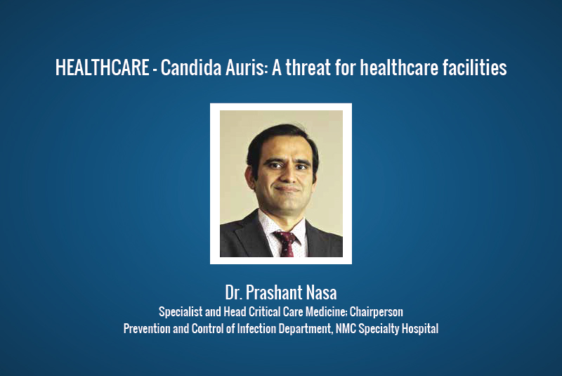 Healthcare: Candida Auris: A threat for healthcare facilities