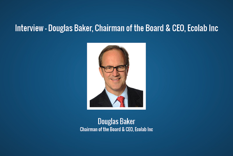 Interview: Douglas Baker, Chairman of the Board & CEO, Ecolab Inc