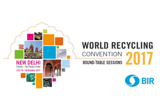 BIR World Recycling Convention (Round-Table Sessions) 2017, New Delhi
