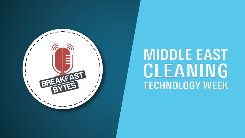 Highlights of Middle East Cleaning Technology Week 2019