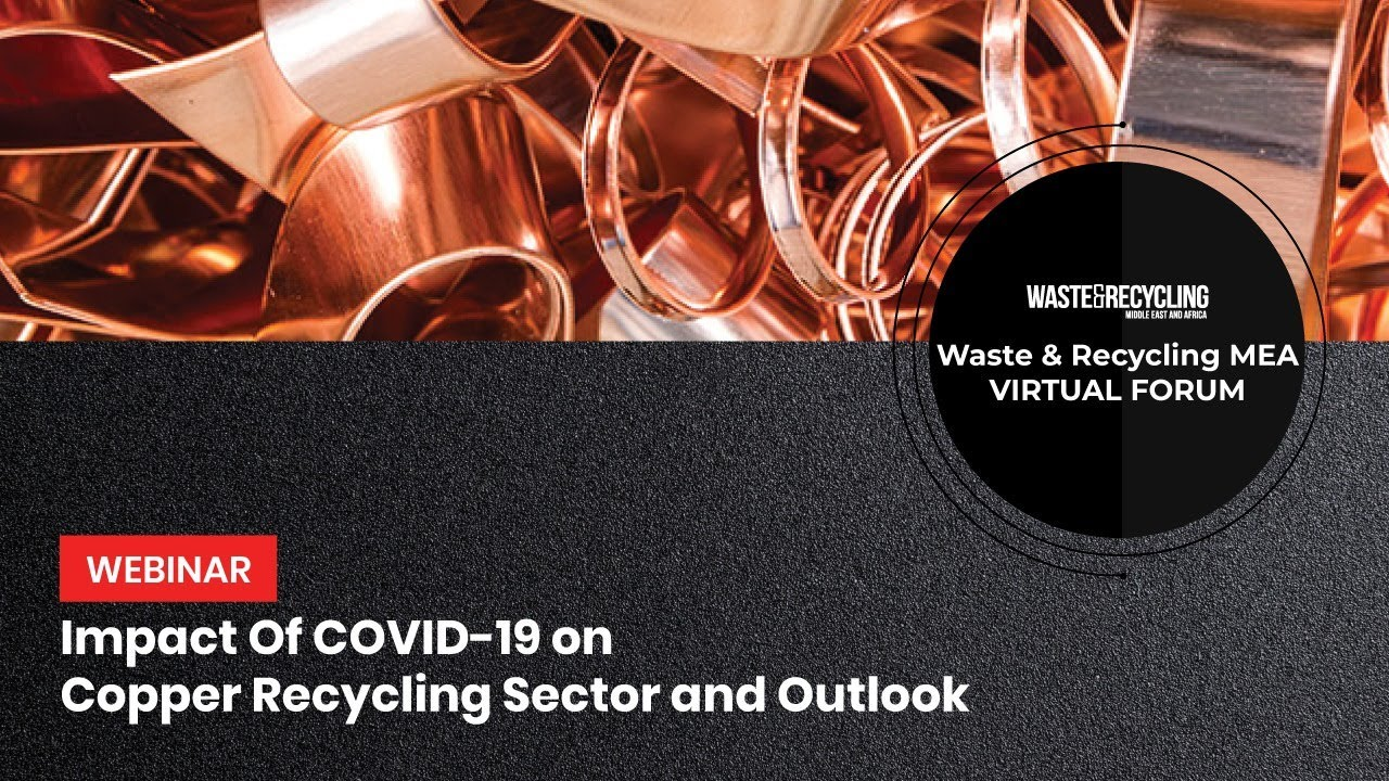 Impact of Covid-19 on Copper Recycling Sector and Outlook